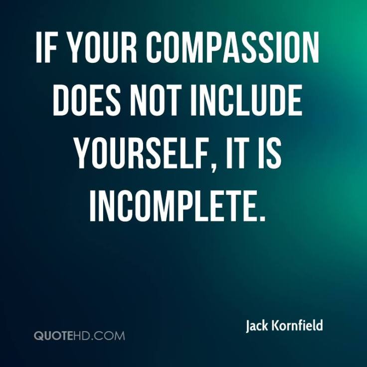 jack-kornfield-quote-if-your-compassion-does-not-include-yourself-it.jpg